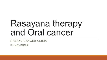 Rasayana therapy and Oral cancer