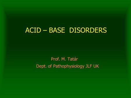 Prof. M. Tatár Dept. of Pathophysiology JLF UK