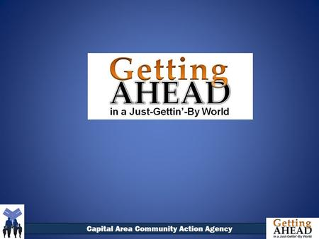 Capital Area Community Action Agency. What is it? Examines the impact of poverty on investigators and their community Helps stabilize living situations.