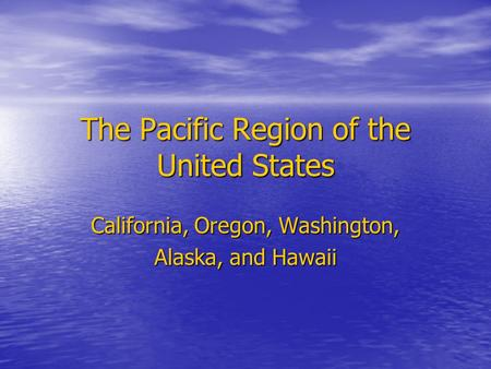 The Pacific Region of the United States