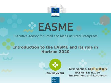 Introduction to the EASME and its role in Horizon 2020