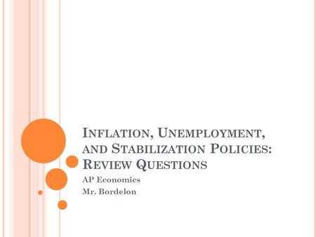 Inflation, Unemployment, <strong>and</strong> Stabilization <strong>Policies</strong>: Review Questions