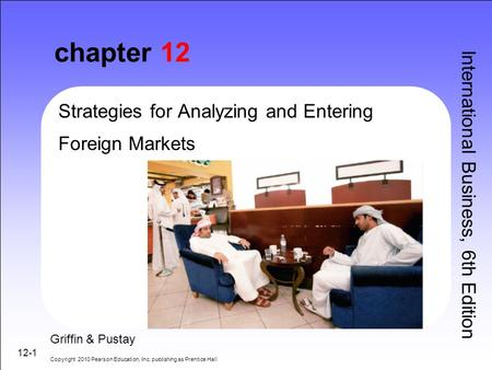 chapter 12 Strategies for Analyzing and Entering Foreign Markets