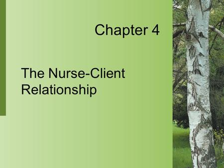 Chapter 4 The Nurse-Client Relationship. 4-2 Copyright 2004 by Delmar Learning, a division of Thomson Learning, Inc. Communication  Communication is.