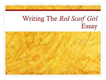 Writing The Red Scarf Girl Essay