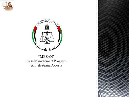 """MEZAN"" Case Management Program At Palestinian Courts."