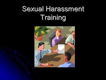 Sexual harassment training powerpoint california
