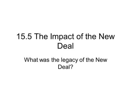 15.5 The Impact of the New Deal