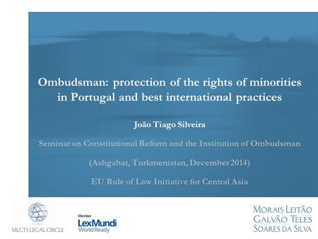 Ombudsman: protection of the rights of minorities in Portugal and best international practices João Tiago Silveira Seminar on Constitutional Reform and.