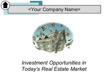 Investment Opportunities in Today's Real Estate Market.
