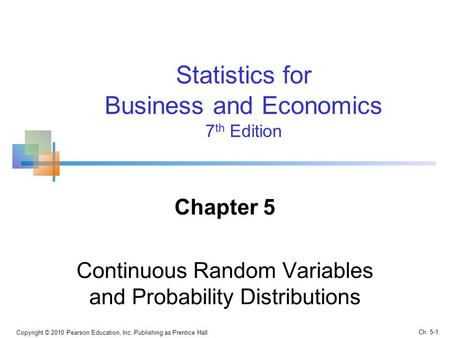 Chapter 5 Continuous Random Variables and Probability Distributions