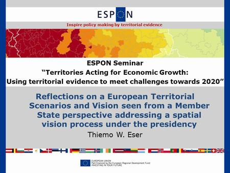Reflections on a European Territorial Scenarios and Vision seen from a Member State perspective addressing a spatial vision process under the presidency.