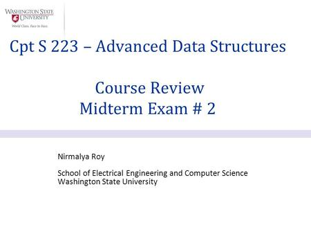 Cpt S 223 – Advanced Data Structures Course Review Midterm Exam # 2