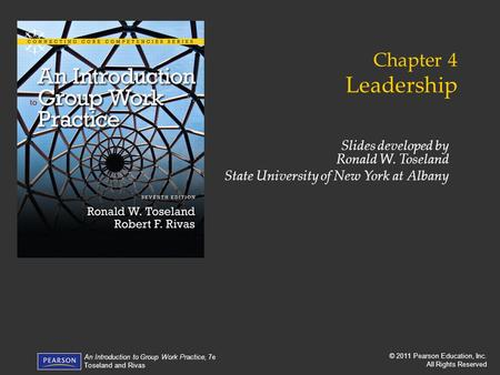 Chapter 4 Leadership Slides developed by Ronald W. Toseland