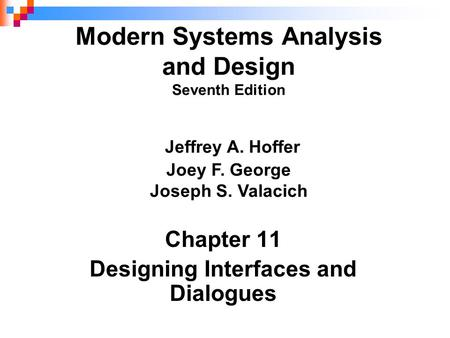 Chapter 11 Designing Interfaces and Dialogues