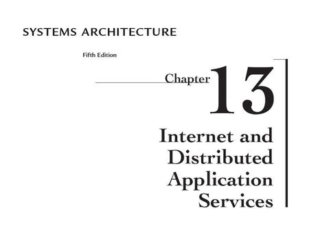 2 Systems Architecture, Fifth Edition Chapter Goals Describe client/server and multi-tier application architecture and discuss their advantages compared.