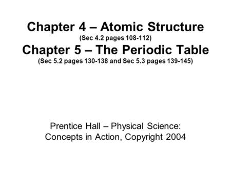 Prentice Hall – Physical Science: Concepts in Action, Copyright 2004