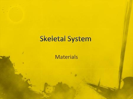 Materials. Materials used as replacement parts in the skeletal system include: Silicone Ultra High Weight Polyethylene (UHMWPE) Super Alloy Cement – to.