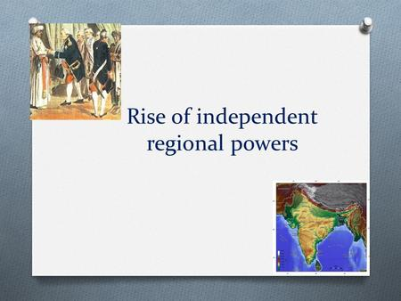 Rise of independent regional powers