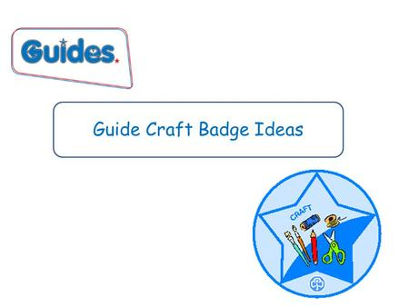 Guide Craft Badge Ideas