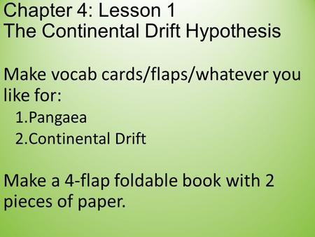 Chapter 4: Lesson 1 The Continental Drift Hypothesis