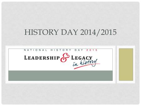 HISTORY DAY 2014/2015. IMPORTANT DATES Site Competition: See your school site rep for exact date Must be completed prior to January 16, 2015 Site winner.