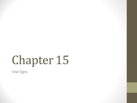 Chapter 15 Vital Signs.