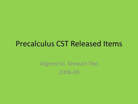 Precalculus CST Released Items Aligned to Stewart Text 2008-09.
