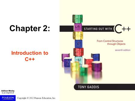 Chapter 2: Introduction to C++.