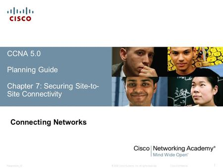 CCNA 5.0  Planning Guide Chapter 7: Securing Site-to-Site Connectivity