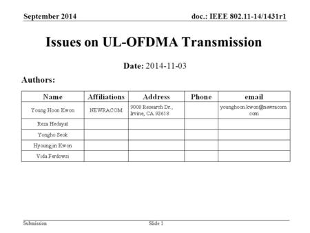 Doc.: IEEE 802.11-14/1431r1 Submission September 2014 Issues on UL-OFDMA Transmission Date: 2014-11-03 Authors: Slide 1.