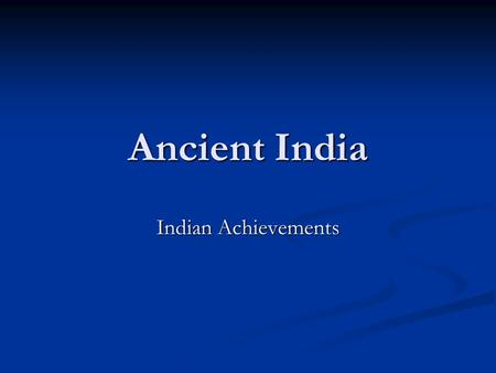 Ancient India Indian Achievements. Religious Art Both the Mauryan and Gupta empires created great works of art. Much of it had Hindu or Buddhist themes.