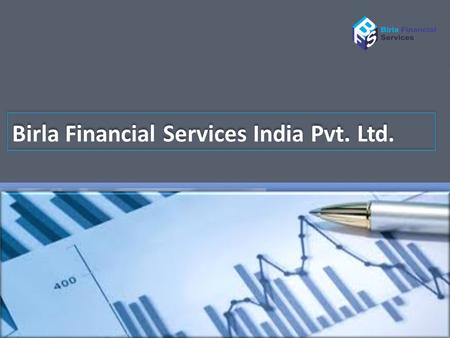 Birla Financial Services India Pvt. Ltd.