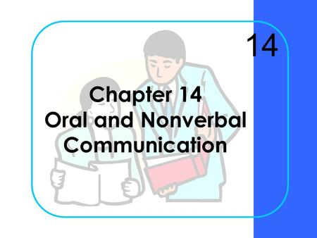 Chapter 14 Oral and Nonverbal Communication