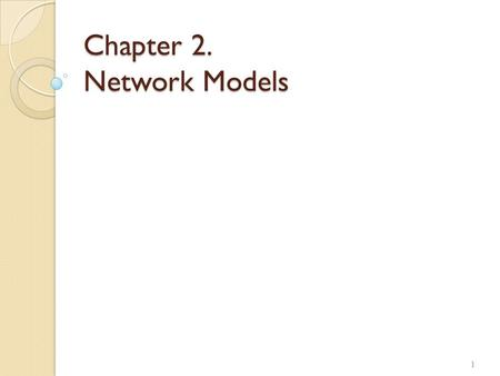 Chapter 2. Network Models