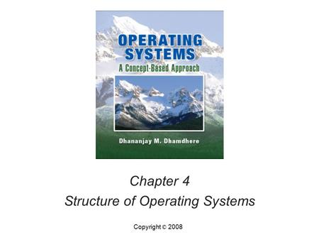 Chapter 4 Structure of Operating Systems Copyright © 2008.