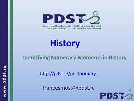 Www. pdst. ie History Identifying Numeracy Moments in History