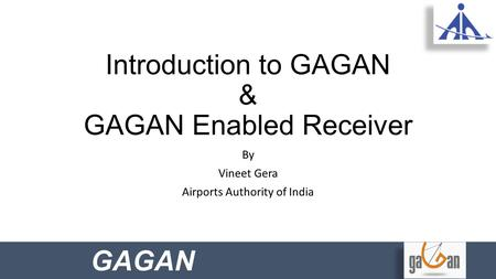 Introduction to GAGAN & GAGAN Enabled Receiver