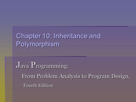 Chapter 10: Inheritance and Polymorphism
