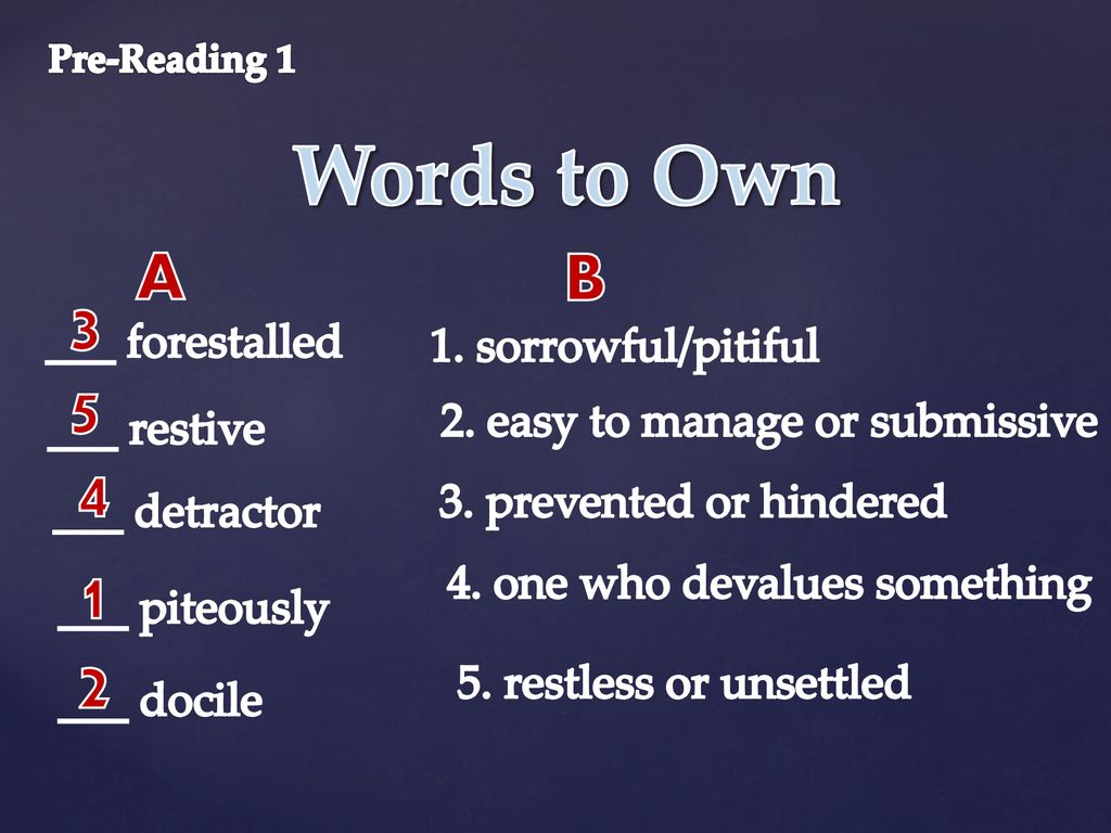 Words to Own A B ___ forestalled 1. sorrowful/pitiful - ppt download
