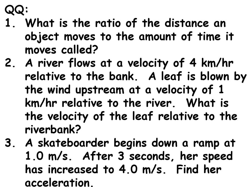 Qq What Is The Ratio Of The Distance An Object Moves To The Amount Of Time It Moves Called A River Flows At A Velocity Of 4 Km Hr Relative To The Bank