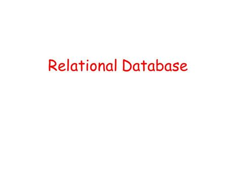 Relational Database. Relational database: a set of relations Relation: made up of 2 parts: − Schema : specifies the name of relations, plus name and type.