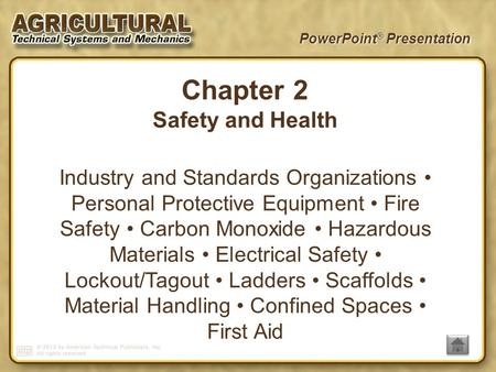 PowerPoint ® Presentation Chapter 2 Safety and Health Industry and Standards Organizations Personal Protective Equipment Fire Safety Carbon Monoxide Hazardous.