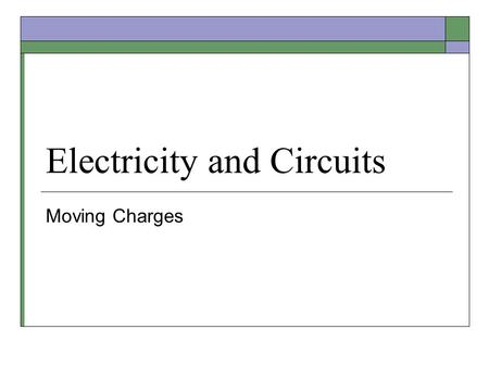 Electricity and Circuits