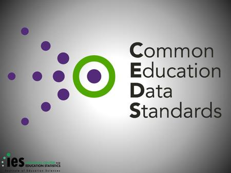 Common Education Data Standards  2  standard communication A language is a standard form of communication. certain.