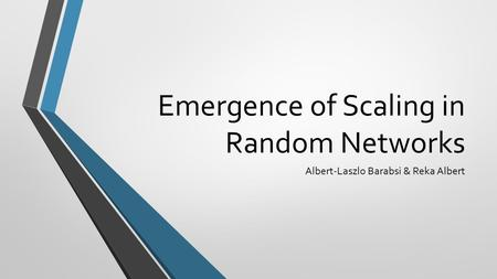 Emergence of Scaling in Random Networks Albert-Laszlo Barabsi & Reka Albert.