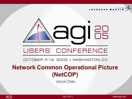 Pg 1 of 11 AGI www.agi.com Network Common Operational Picture (NetCOP) Joyce Chau.