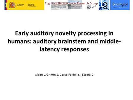 Early auditory novelty processing in humans: auditory brainstem and middle-latency responses Slabu L, Grimm S, Costa-Faidella J, Escera C.
