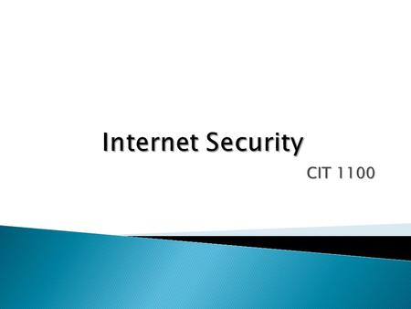 Internet Security CIT 1100 Chapter4.