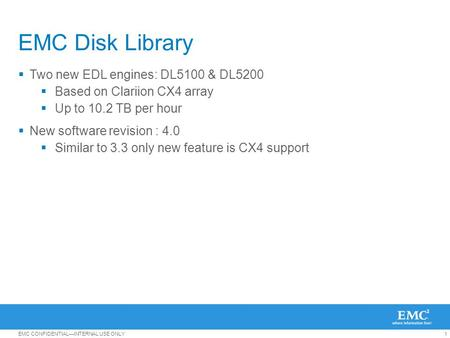 EMC Disk Library Two new EDL engines: DL5100 & DL5200